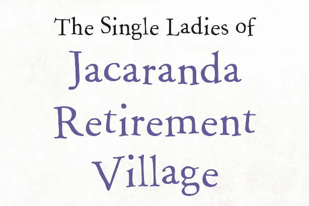 The-Single-Ladies-of-Jacaranda-Retirement-Village-LR.jpg